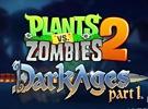 """《植物大戰僵尸2》迎來""""黑暗時代"""" 加入新型植物和僵尸"""
